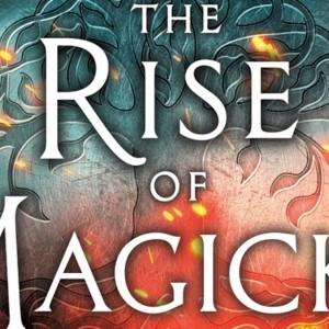 b89a25be-983a-48da-8f88-56b38bee4196-The_Rise_of_Magicks