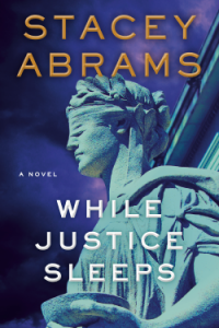 While_Justice_Sleeps_(Stacey_Abrams)